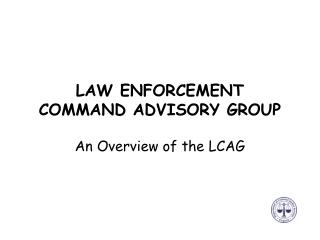 LAW ENFORCEMENT  COMMAND ADVISORY GROUP