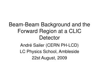Beam-Beam Background and the Forward Region at a CLIC Detector