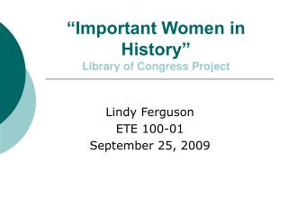 """""""Important Women in History"""" Library of Congress Project"""