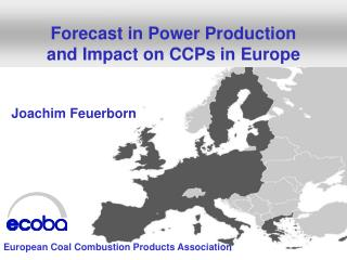 Forecast in Power Production  and Impact on  CCPs  in Europe