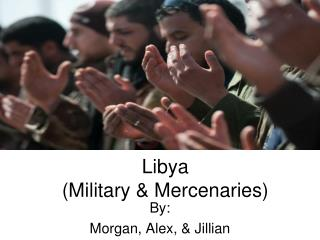 Libya (Military & Mercenaries)