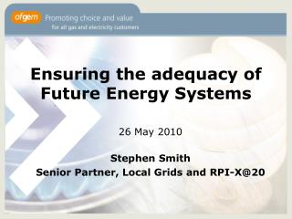 Ensuring the  adequacy of Future  Energy Systems