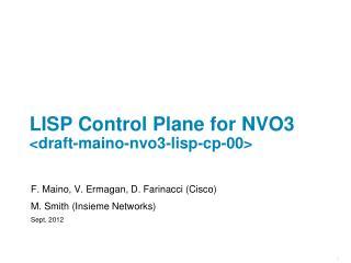 LISP Control Plane for NVO3 <draft -maino -nvo3-lisp-cp-00>