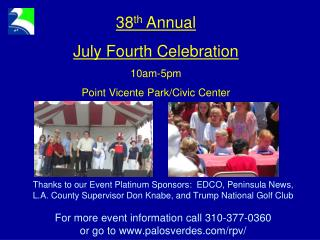 38 th  Annual  July Fourth Celebration 10am-5pm Point Vicente Park/Civic Center