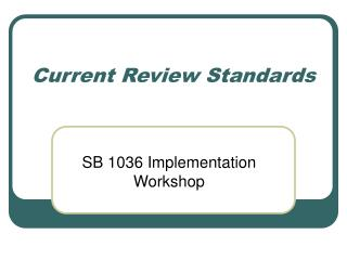 Current Review Standards