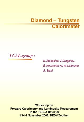 Diamond – Tungsten Calorimeter