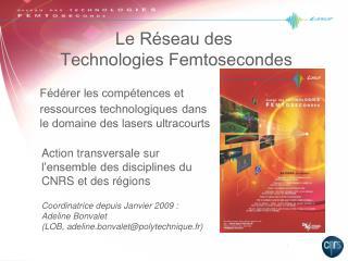 Le Réseau des  Technologies  Femtosecondes