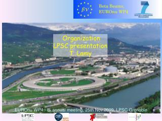 EUROnu WP4 - Bi annual meeting, 25th Nov.2009, LPSC Grenoble