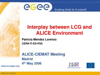 Interplay between LCG and ALICE Environment