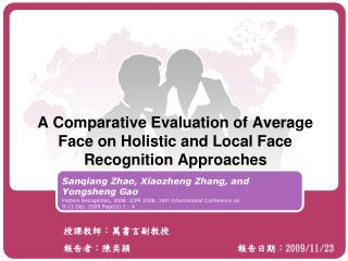 A Comparative Evaluation of Average Face on Holistic and Local Face  Recognition Approaches