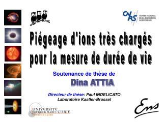 Soutenance de thèse de Directeur de thèse:  Paul INDELICATO Laboratoire Kastler-Brossel