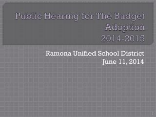 Public Hearing for The Budget Adoption   2014-2015