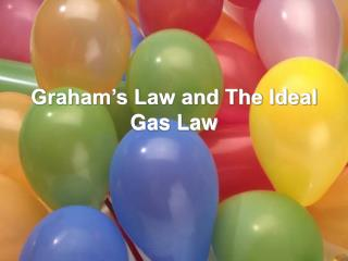 Graham�s Law and The Ideal Gas Law