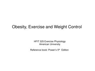 Obesity, Exercise and Weight Control