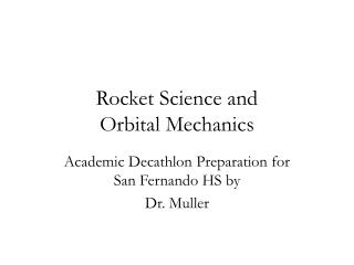 Rocket Science and  Orbital Mechanics