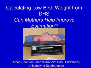 Calculating Low Birth Weight from DHS  Can Mothers Help Improve Estimation?
