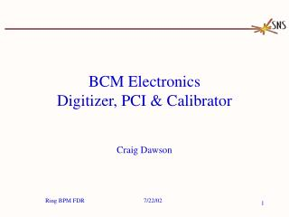BCM Electronics Digitizer, PCI & Calibrator