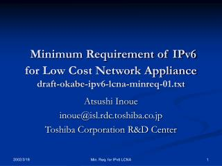 Minimum Requirement of IPv6 for Low Cost Network Appliance draft-okabe-ipv6-lcna-minreq-01.txt