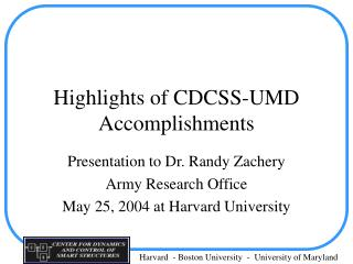 Highlights of CDCSS-UMD Accomplishments