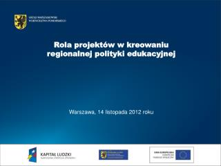 Warszawa, 14 listopada 2012 roku