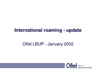 International roaming - update