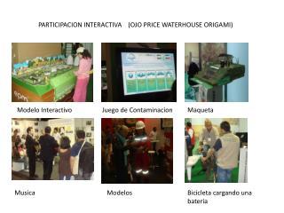 PARTICIPACION INTERACTIVA    (OJO PRICE WATERHOUSE ORIGAMI)