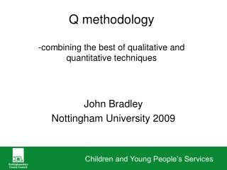 Q methodology  -combining the best of qualitative and quantitative techniques