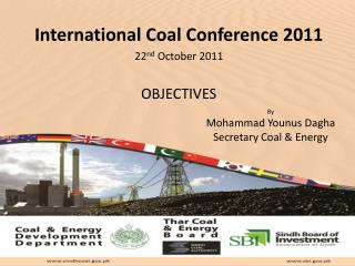 International Coal Conference 2011 22 nd  October 2011 OBJECTIVES