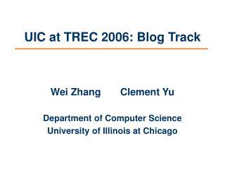 UIC at TREC 2006: Blog Track