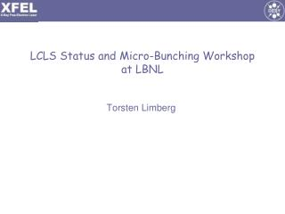 LCLS Status and Micro-Bunching Workshop at LBNL