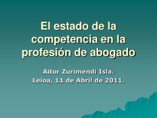 El estado de la competencia en la profesión de abogado