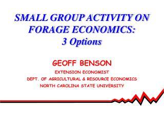 SMALL GROUP ACTIVITY ON FORAGE ECONOMICS: 3 Options