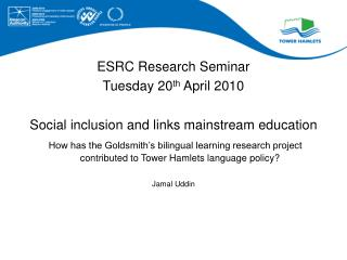 ESRC Research Seminar Tuesday 20 th  April 2010 Social inclusion and links mainstream education
