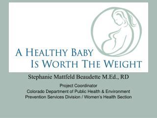 Stephanie Mattfeld Beaudette M.Ed., RD Project Coordinator