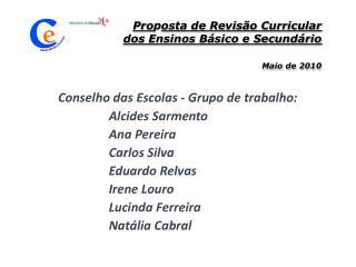 Pro p osta de Revisão Curricular     dos Ensinos Básico e Secundário Maio de 2010