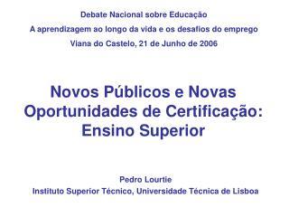 Novos Públicos e Novas Oportunidades de Certificação: Ensino Superior