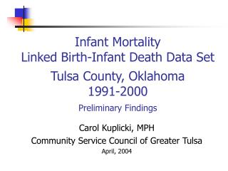 Carol Kuplicki, MPH Community Service Council of Greater Tulsa April, 2004
