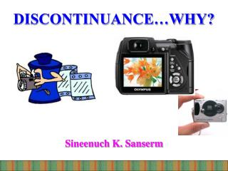 DISCONTINUANCE�WHY?