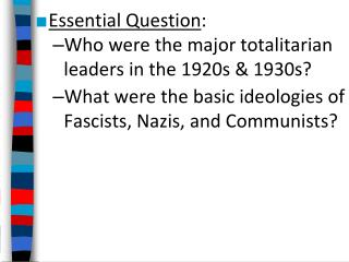 Essential Question : Who were the major totalitarian leaders in the 1920s & 1930s?