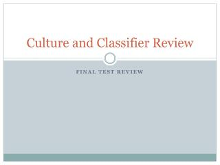 Culture and Classifier Review