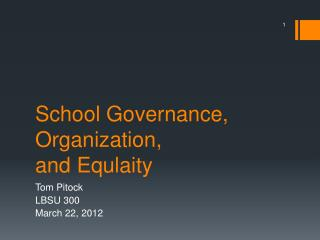 School Governance, Organization, and  Equlaity