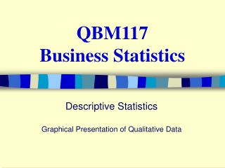 QBM117 Business Statistics Descriptive Statistics