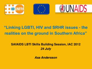 """Linking LGBTI, HIV and SRHR issues - the realities on the ground in Southern Africa"""