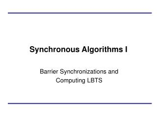 Synchronous Algorithms I