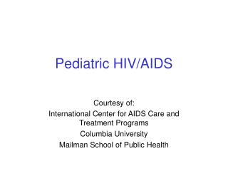 Pediatric HIV/AIDS