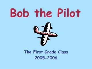 Bob the Pilot