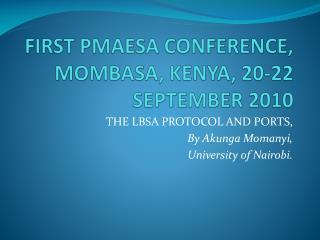 FIRST PMAESA CONFERENCE, MOMBASA, KENYA, 20-22 SEPTEMBER 2010