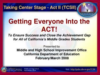 Presented by Middle and High School Improvement Office California Department of Education