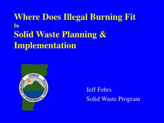Where Does Illegal Burning Fit In Solid Waste Planning & Implementation