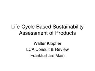 Life-Cycle Based Sustainability Assessment of Products